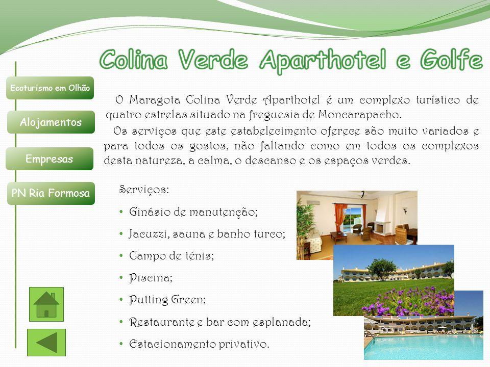 Ecoturismo em Olhão Alojamentos Empresas PN Ria Formosa O Maragota Colina Verde Aparthotel é um complexo turístico de quatro estrelas situado na fregu