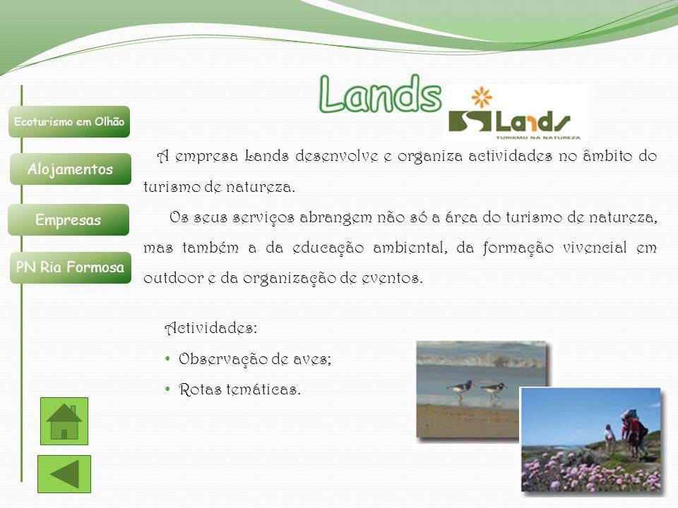 Ecoturismo em Olhão Alojamentos Empresas PN Ria Formosa A empresa Lands desenvolve e organiza actividades no âmbito do turismo de natureza. Os seus se