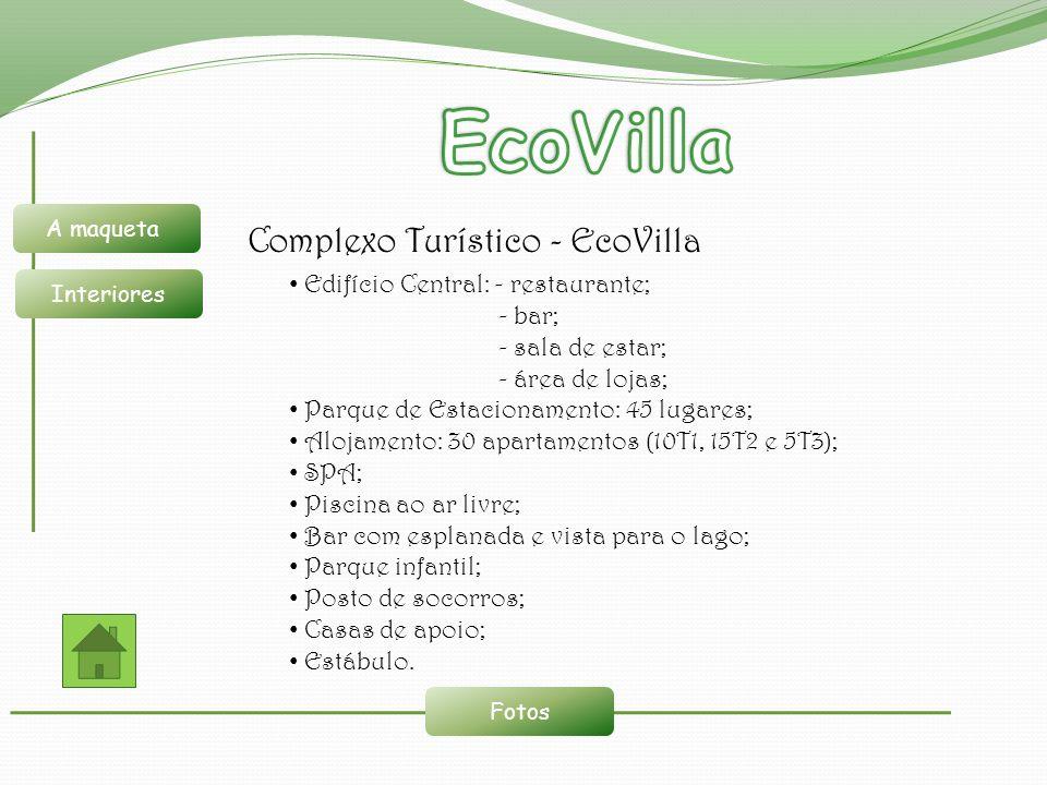 Complexo Turístico - EcoVilla Fotos Edifício Central: - restaurante; - bar; - sala de estar; - área de lojas; Parque de Estacionamento: 45 lugares; Al