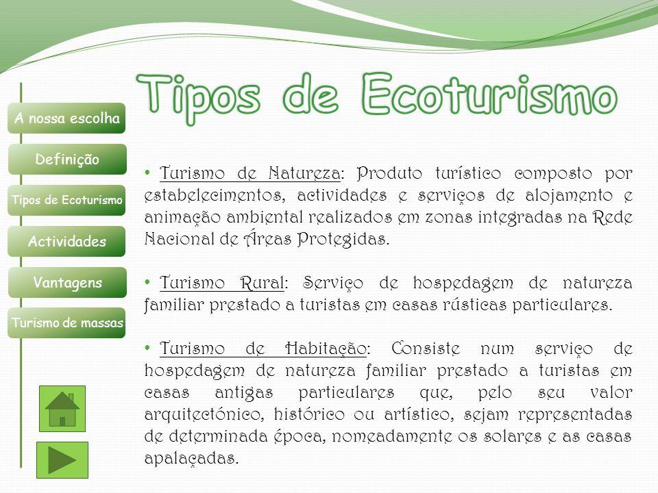 Turismo de Natureza: Produto turístico composto por estabelecimentos, actividades e serviços de alojamento e animação ambiental realizados em zonas in