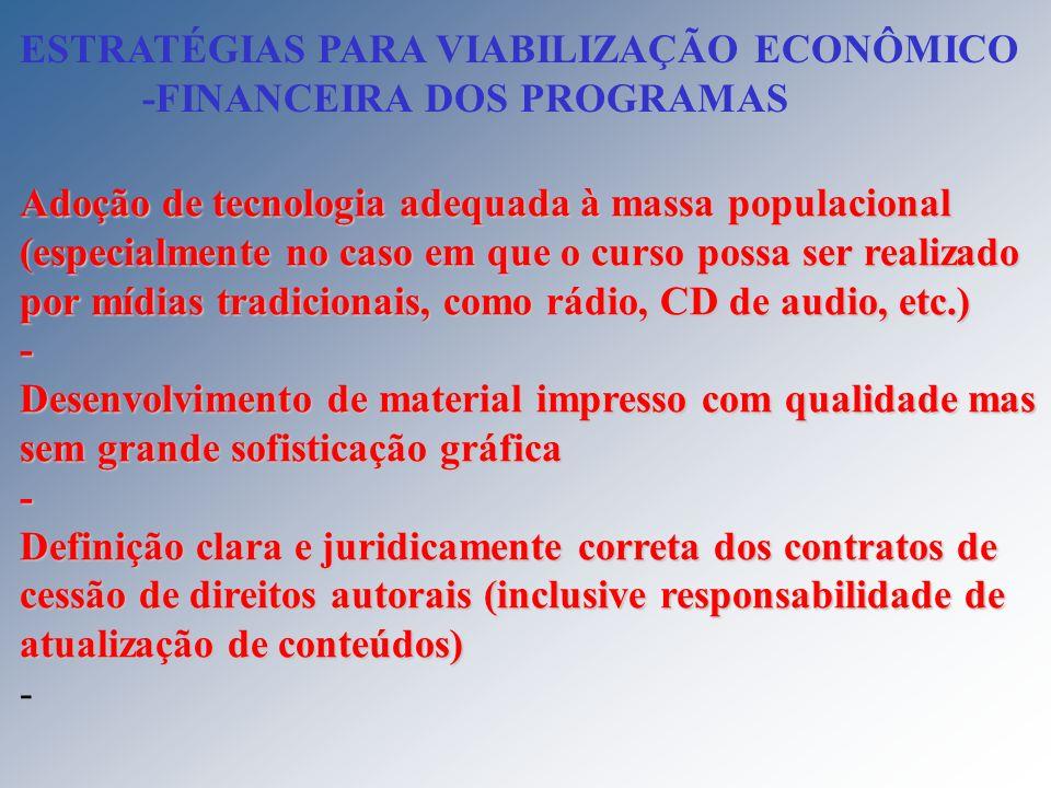 Adoção de tecnologia adequada à massa populacional (especialmente no caso em que o curso possa ser realizado por mídias tradicionais, como rádio, CD d