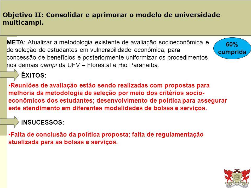 Obj. 19: PINGIFES Objetivo II: Consolidar e aprimorar o modelo de universidade multicampi. ÊXITOS: Reuniões de avaliação estão sendo realizadas com pr