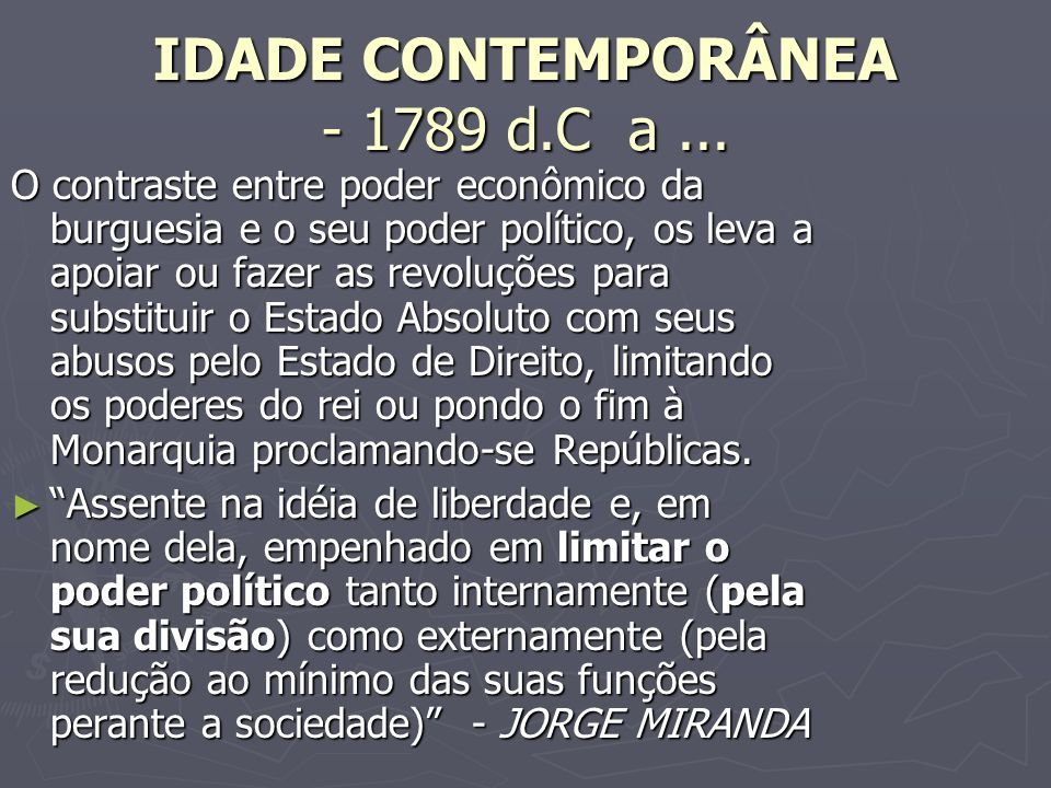 IDADE CONTEMPORÂNEA - 1789 d.C a...