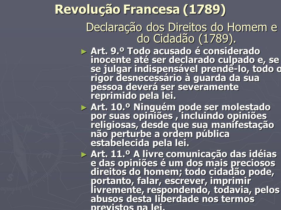 Revolução Francesa (1789) Declaração dos Direitos do Homem e do Cidadão (1789).