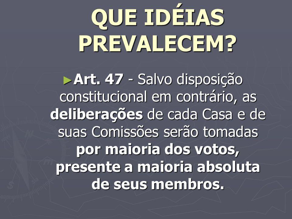 QUE IDÉIAS PREVALECEM.Art.