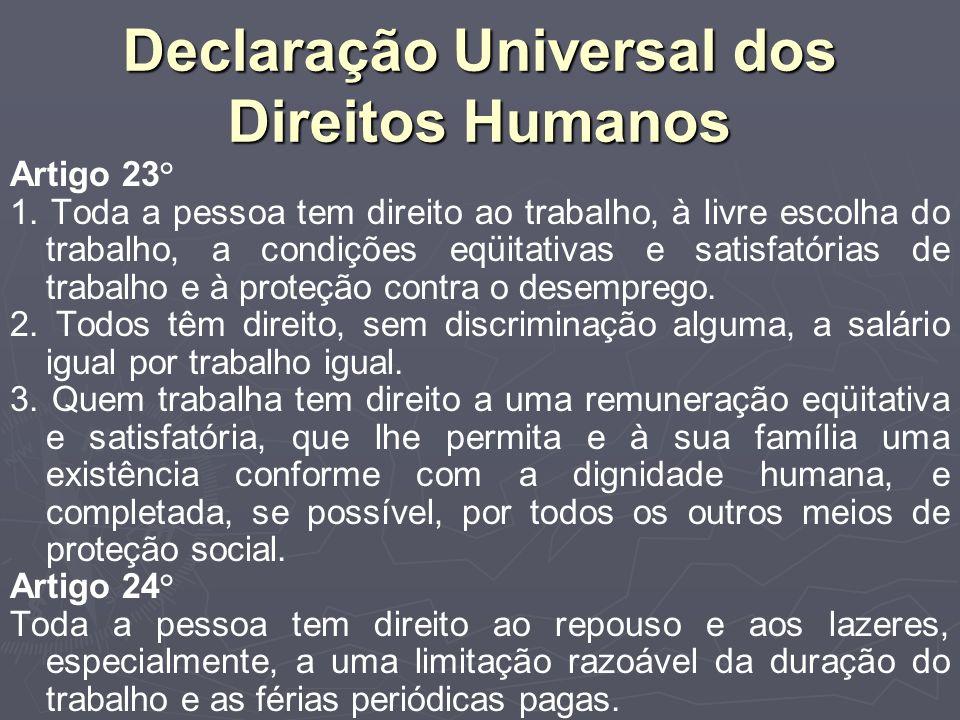 Declaração Universal dos Direitos Humanos Artigo 23° 1.