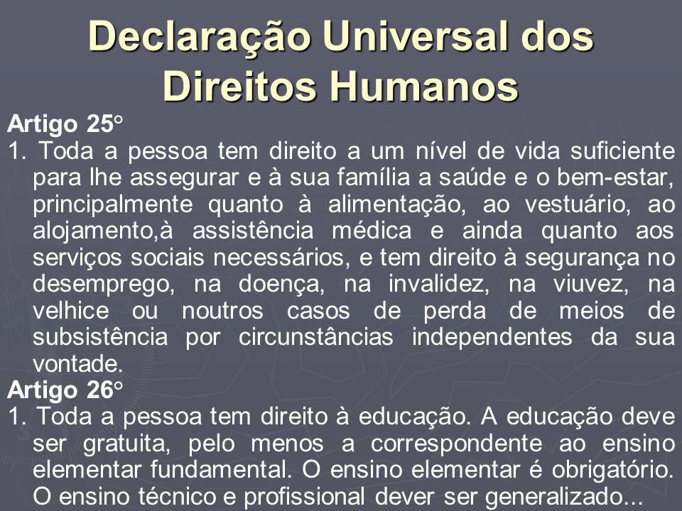 Declaração Universal dos Direitos Humanos Artigo 25° 1.