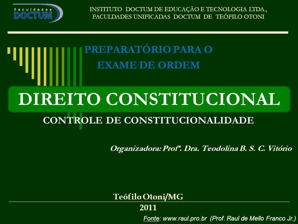 INSTITUTO DOCTUM DE EDUCAÇÃO E TECNOLOGIA LTDA., FACULDADES UNIFICADAS DOCTUM DE TEÓFILO OTONI PREPARATÓRIO PARA O EXAME DE ORDEM CONTROLE DE CONSTITU