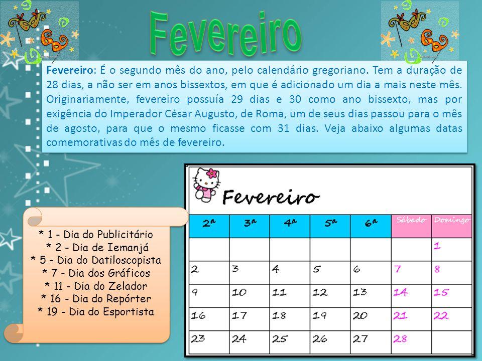 Janeiro: É o primeiro mês do ano nos calendário Juliano e Gregoriano. É composto por 31 dias. Essas são as principais datas do mês de janeiro: 1 de Ja