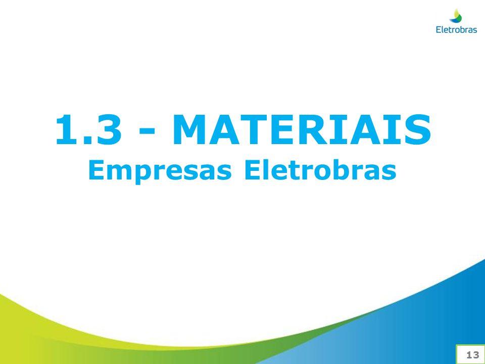 1.3 - MATERIAIS Empresas Eletrobras 13