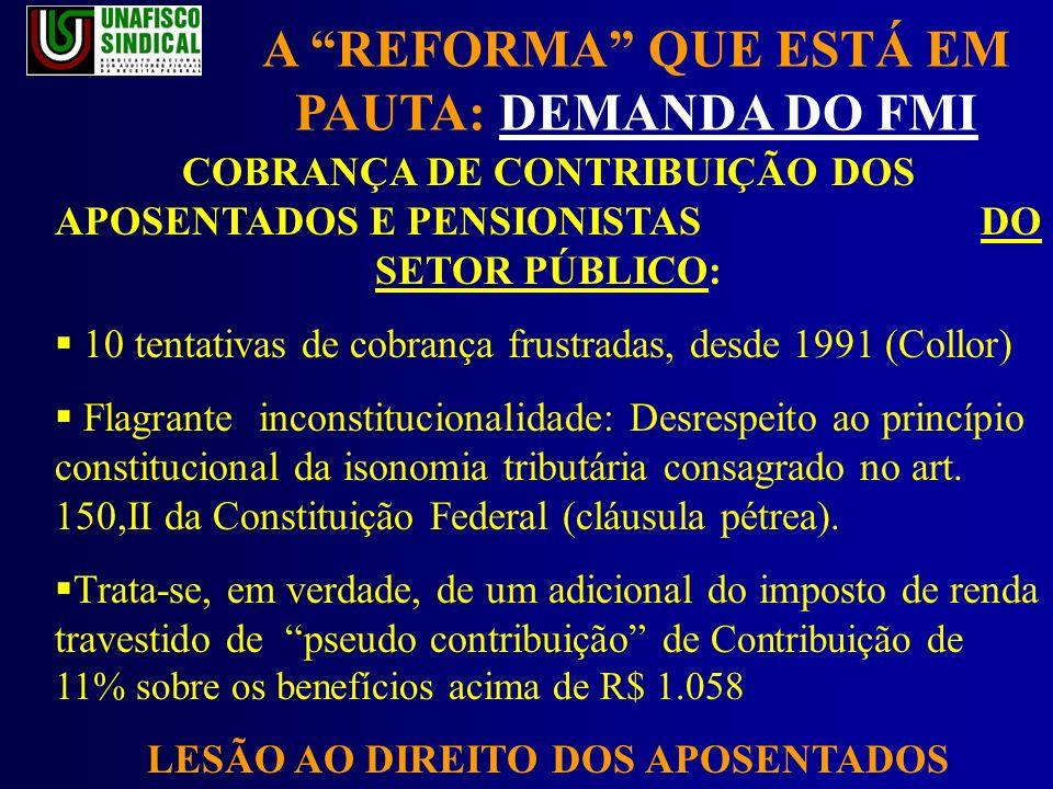 OS VERDADEIROS PRIVILEGIADOS Os que concentram a maior fatia da riqueza nacional são os que menos contribuem para o financiamento do Estado Brasileiro.