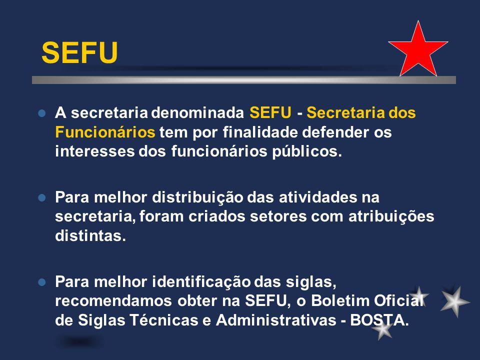 A secretaria exclusiva para tratar de assuntos dos funcionários públicos: SEFU