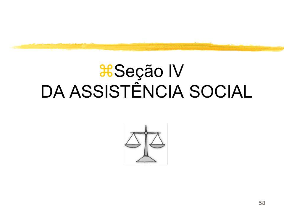 58 zSeção IV DA ASSISTÊNCIA SOCIAL