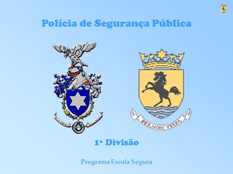 Programa Escola Segura Polícia de Segurança Pública 1ª Divisão