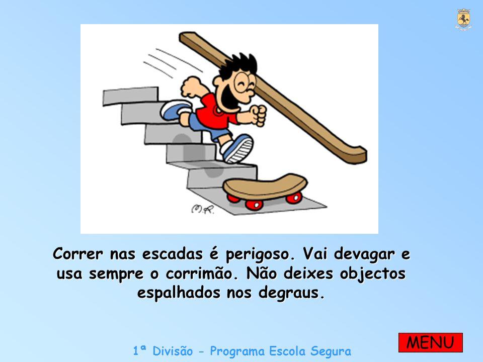 1ª Divisão - Programa Escola Segura Correr nas escadas é perigoso.