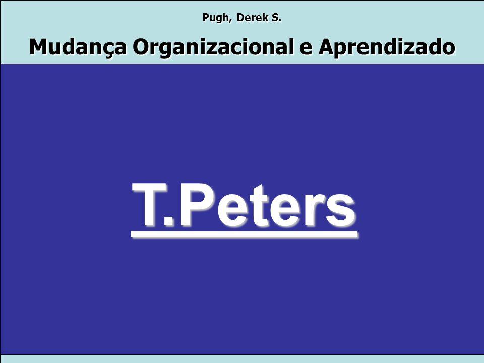 Pugh, Derek S. Mudança Organizacional e Aprendizado Morgan Por fim: Metáfora da Planta Aranha provê uma nova maneira de pensar e gerenciar os problema