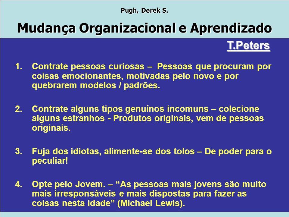 Pugh, Derek S. Mudança Organizacional e Aprendizado T.Peters