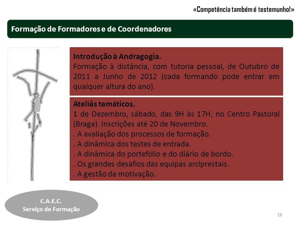 Introdução à Andragogia. Formação à distância, com tutoria pessoal, de Outubro de 2011 a Junho de 2012 (cada formando pode entrar em qualquer altura d