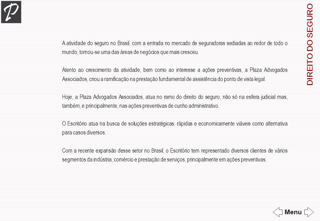 A atividade do seguro no Brasil, com a entrada no mercado de seguradoras sediadas ao redor de todo o mundo, tornou-se uma das áreas de negócios que ma