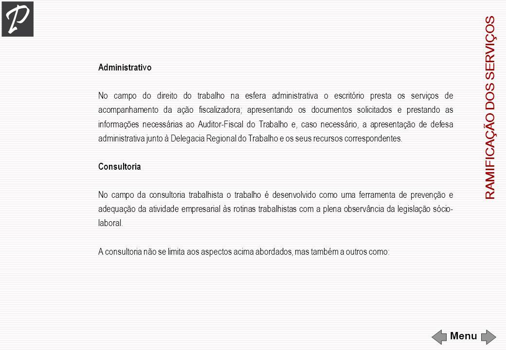 Administrativo No campo do direito do trabalho na esfera administrativa o escritório presta os serviços de acompanhamento da ação fiscalizadora; apres