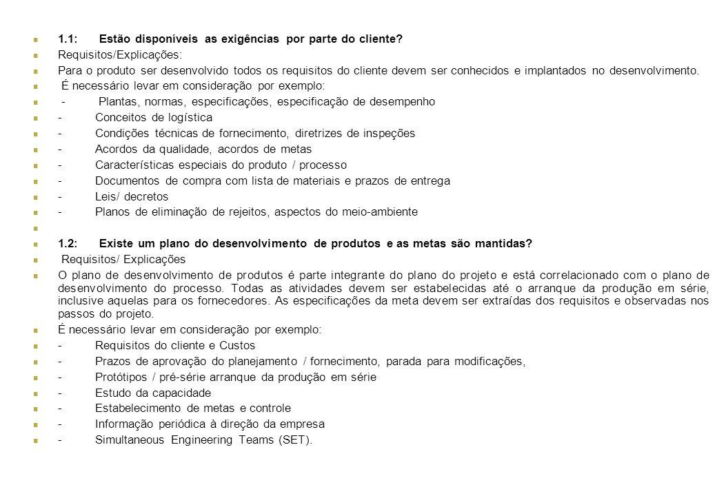 1.1:Estão disponíveis as exigências por parte do cliente? Requisitos/Explicações: Para o produto ser desenvolvido todos os requisitos do cliente devem