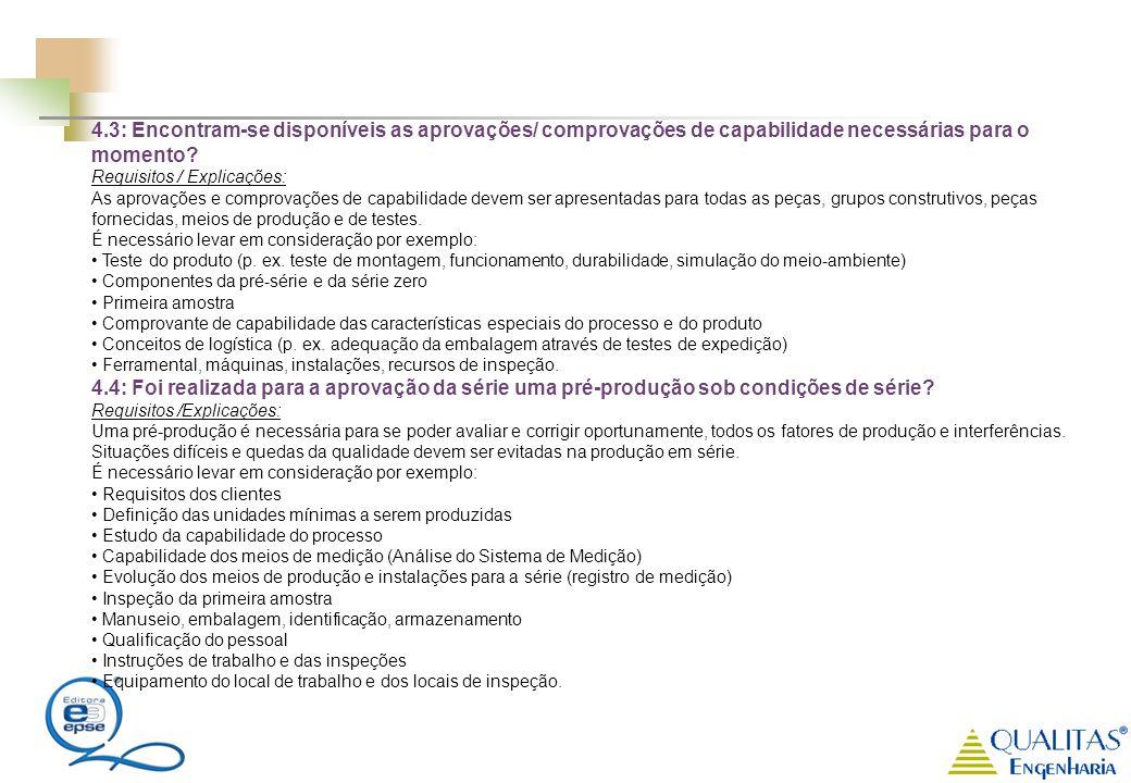 4.3: Encontram-se disponíveis as aprovações/ comprovações de capabilidade necessárias para o momento? Requisitos / Explicações: As aprovações e compro