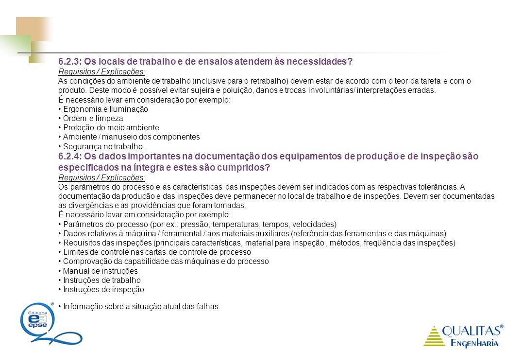 6.2.3: Os locais de trabalho e de ensaios atendem às necessidades? Requisitos / Explicações: As condições do ambiente de trabalho (inclusive para o re