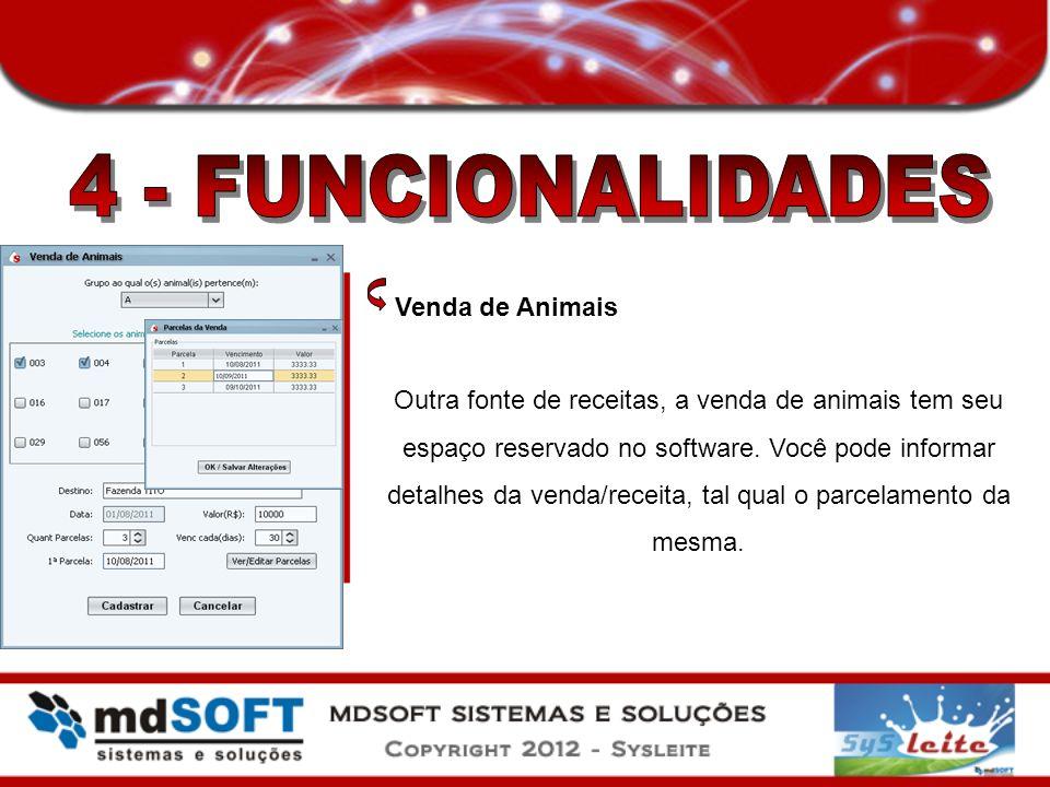 Venda de Animais Outra fonte de receitas, a venda de animais tem seu espaço reservado no software. Você pode informar detalhes da venda/receita, tal q