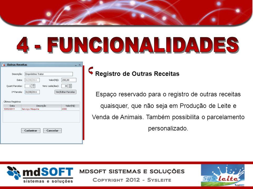 Registro de Outras Receitas Espaço reservado para o registro de outras receitas quaisquer, que não seja em Produção de Leite e Venda de Animais. També