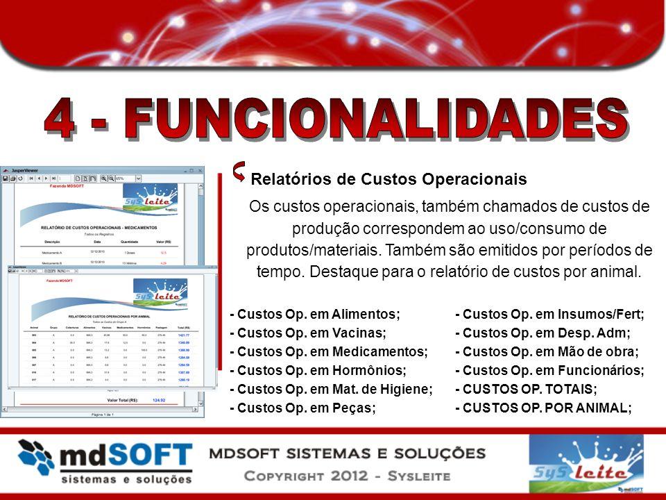 Relatórios de Custos Operacionais Os custos operacionais, também chamados de custos de produção correspondem ao uso/consumo de produtos/materiais. Tam