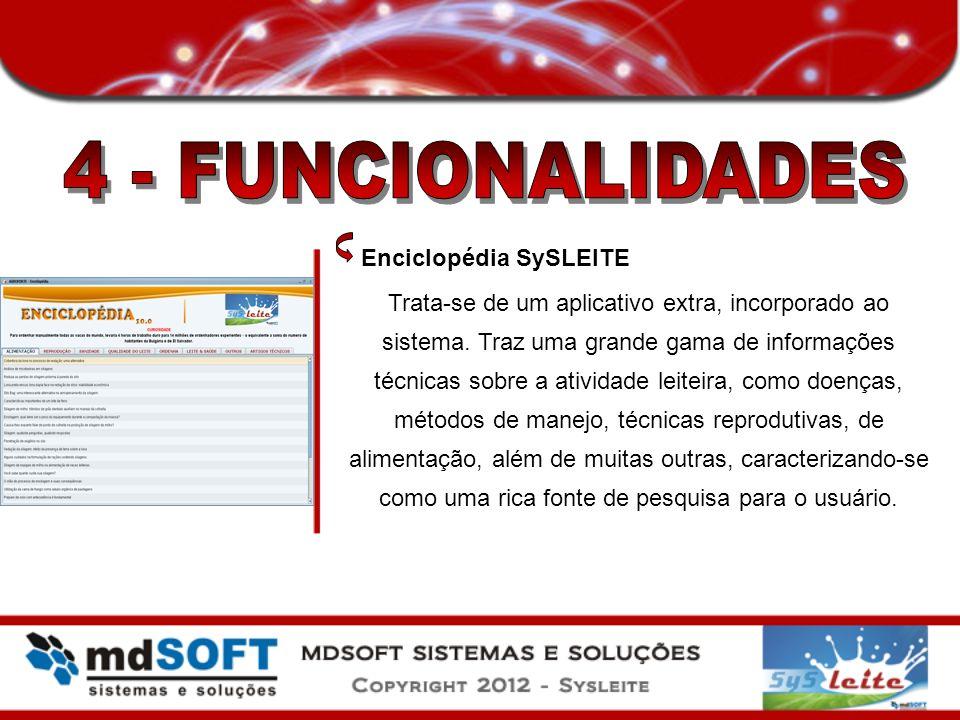 Enciclopédia SySLEITE Trata-se de um aplicativo extra, incorporado ao sistema. Traz uma grande gama de informações técnicas sobre a atividade leiteira