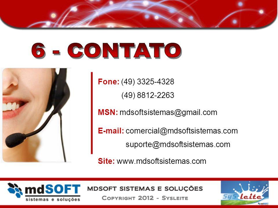 Fone: (49) 3325-4328 (49) 8812-2263 MSN: mdsoftsistemas@gmail.com E-mail: comercial@mdsoftsistemas.com suporte@mdsoftsistemas.com Site: www.mdsoftsist