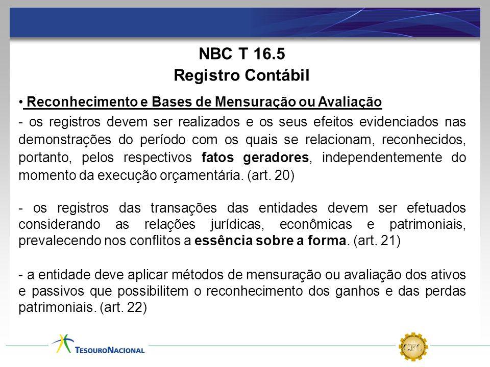 NBC T 16.5 Registro Contábil Reconhecimento e Bases de Mensuração ou Avaliação - os registros devem ser realizados e os seus efeitos evidenciados nas
