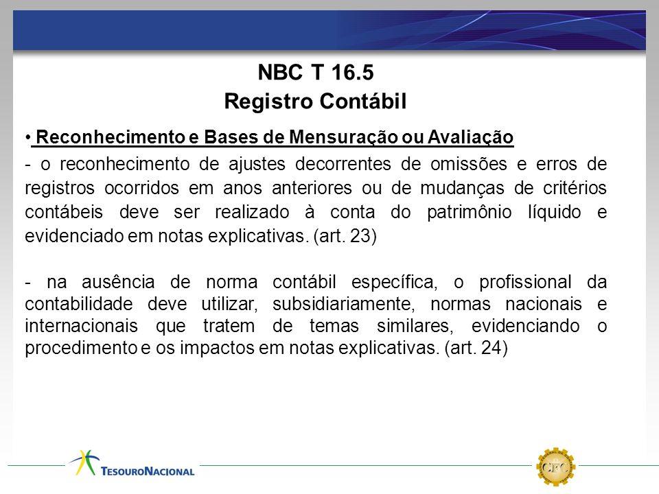 NBC T 16.5 Registro Contábil Reconhecimento e Bases de Mensuração ou Avaliação - o reconhecimento de ajustes decorrentes de omissões e erros de regist