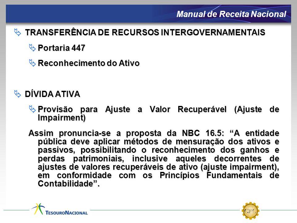 Procedimentos Contábeis Específicos TRANSFERÊNCIA DE RECURSOS INTERGOVERNAMENTAIS TRANSFERÊNCIA DE RECURSOS INTERGOVERNAMENTAIS Portaria 447 Portaria