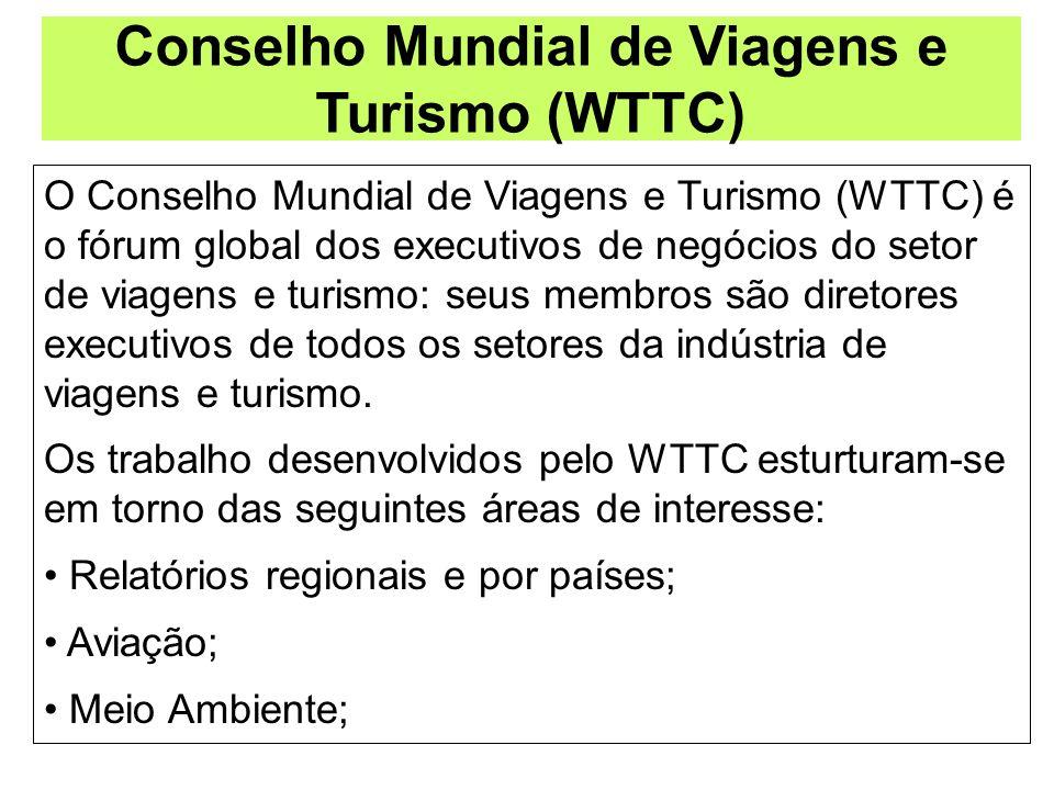 Conselho Mundial de Viagens e Turismo (WTTC) O Conselho Mundial de Viagens e Turismo (WTTC) é o fórum global dos executivos de negócios do setor de vi
