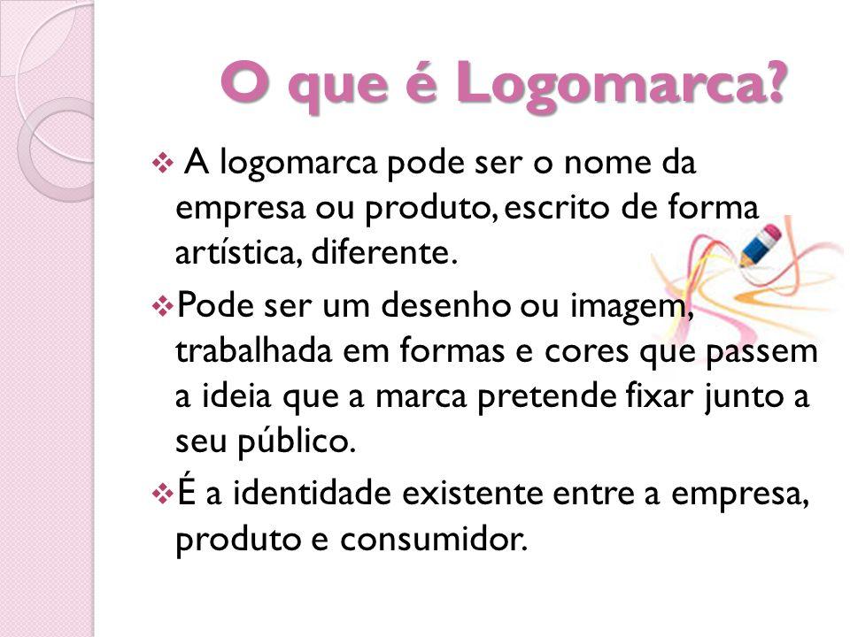 O que é Logomarca.O que é Logomarca.