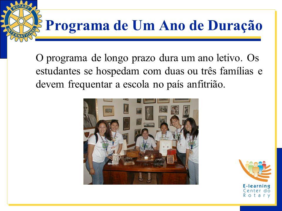 Programa de Um Ano de Duração O programa de longo prazo dura um ano letivo. Os estudantes se hospedam com duas ou três famílias e devem frequentar a e