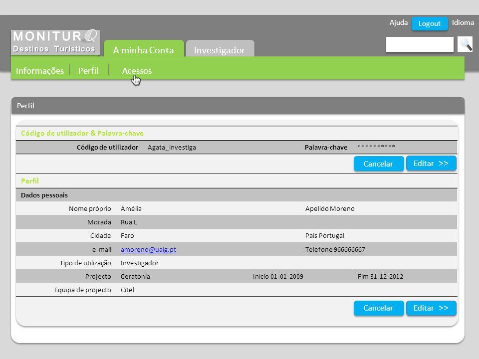 Ajuda Idioma Investigador A minha Conta Informações Perfil Acessos Logout Perfil Código de utilizador & Palavra-chave Código de utilizadorAgata_invest