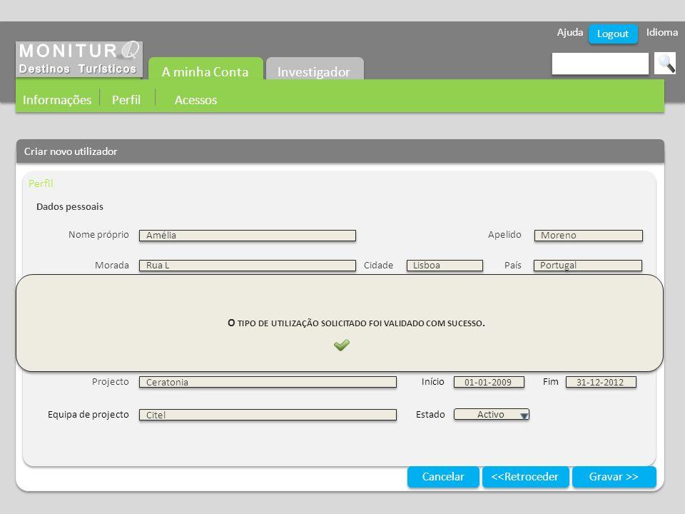 Ajuda Idioma Logout Criar novo utilizador Perfil Gravar >> Cancelar Dados pessoais Nome próprioApelido MoradaCidadePaís EmailTelefone Tipo de utilizaç