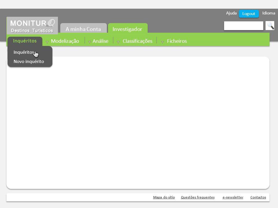 Ajuda Idioma Mapa do sítioQuestões frequentese-newsletterContactos Logout Investigador A minha Conta Inquéritos Modelização Análise Classificações Ficheiros Inquéritos Novo inquérito Inquéritos Novo inquérito