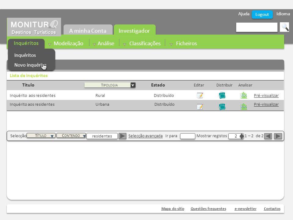 Ajuda Idioma Mapa do sítioQuestões frequentese-newsletterContactos Logout Lista de inquéritos Título Estado Editar Distribuir Analisar Inquérito aos r