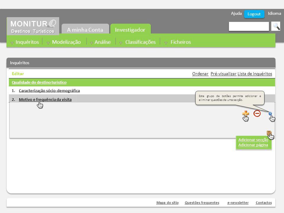 Ajuda Idioma Mapa do sítioQuestões frequentese-newsletterContactos Logout Inquéritos Editar Ordenar Pré-visualizar Lista de inquéritos Qualidade do de