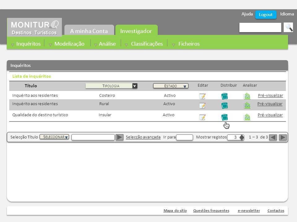 Ajuda Idioma Mapa do sítioQuestões frequentese-newsletterContactos Logout Lista de inquéritos Título Editar Distribuir Analisar Inquérito aos resident