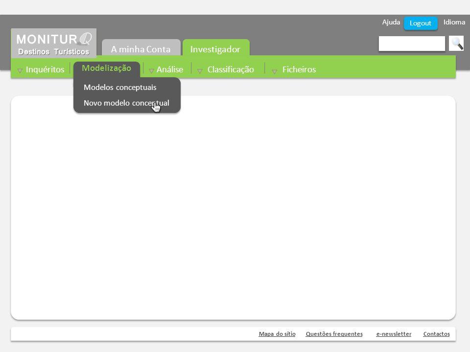 Ajuda Idioma Mapa do sítioQuestões frequentese-newsletterContactos Logout Investigador A minha Conta Inquéritos Modelização Análise Classificação Fich