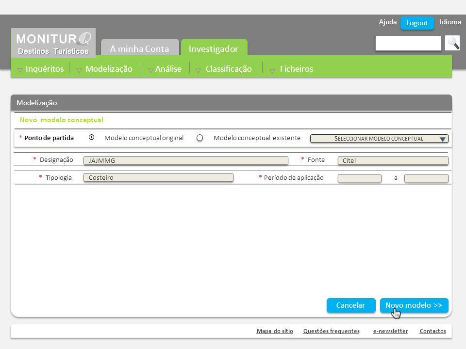 Ajuda Idioma Mapa do sítioQuestões frequentese-newsletterContactos Logout Novo modelo conceptual * Ponto de partida Modelo conceptual original Modelo