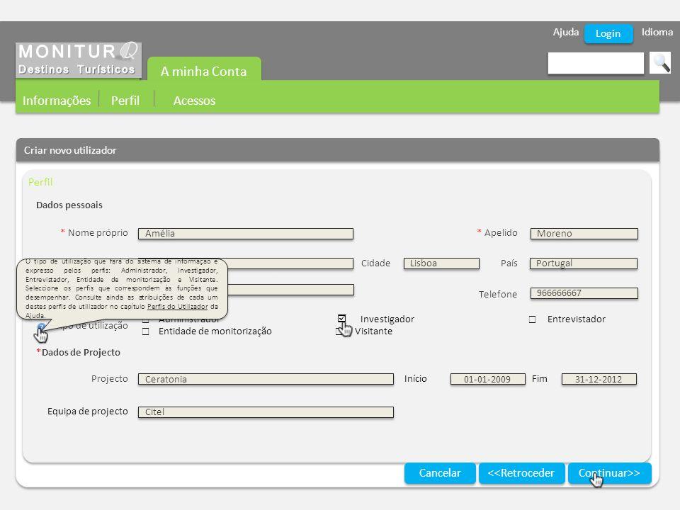 Ajuda Idioma A minha Conta Informações Perfil Acessos Login Criar novo utilizador Perfil Continuar>> Cancelar Dados pessoais * Nome próprio* Apelido M