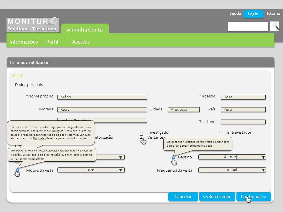 Ajuda Idioma A minha Conta Informações Perfil Acessos Login Criar novo utilizador Perfil Continuar>> Cancelar Dados pessoais *Nome próprio*Apelido Mor