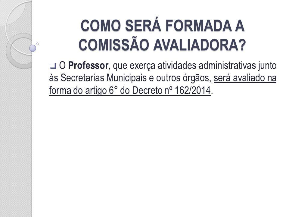 COMO SERÁ FORMADA A COMISSÃO AVALIADORA.