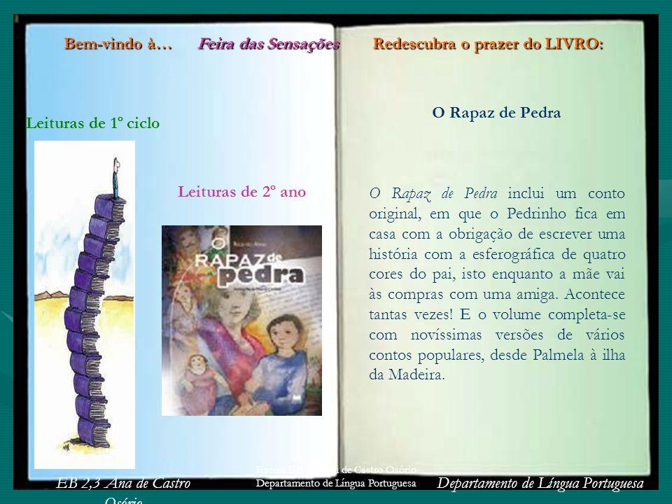 EB 2,3 Ana de Castro Osório Departamento de Língua Portuguesa Escola EB 2,3 Ana de Castro Osório Departamento de Língua Portuguesa O Rapaz de Pedra O